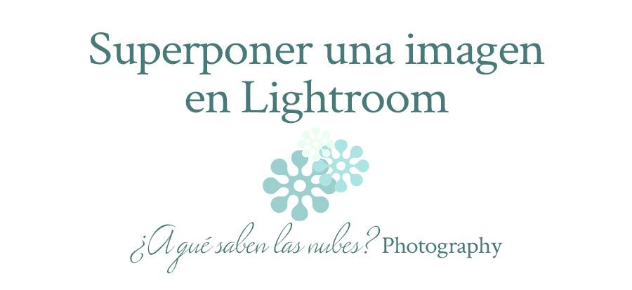 superponer una imagen o texto en Lightroom
