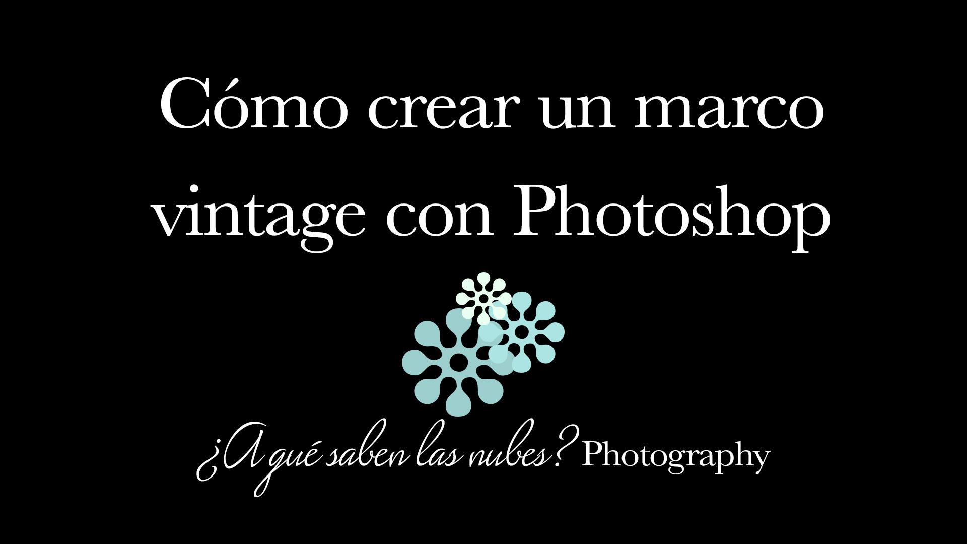 Cómo crear un marco vintage con Photoshop